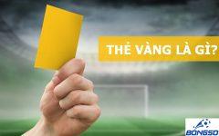 Thẻ vàng là gì? Những quy định bóng đá mới nhất 2020