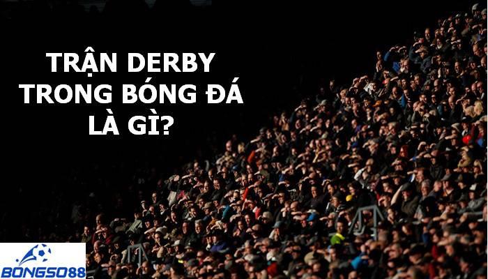 Trận derby là gì