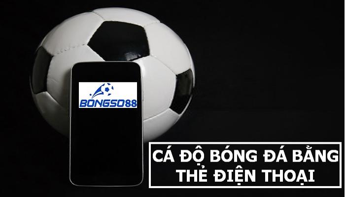 Cá độ bóng đá bằng thẻ điện thoại