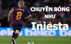 Sở hữu 4 kỹ thuật chuyền bóng chính xác như A.Iniesta