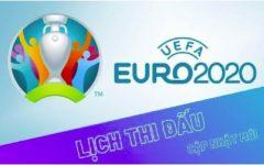 Lịch thi đấu EURO 2021 hôm nay mới nhất